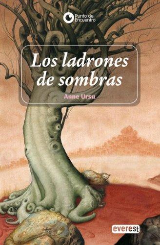 Los Ladrones de Sombras - Ursu Anne; Anne Ursu