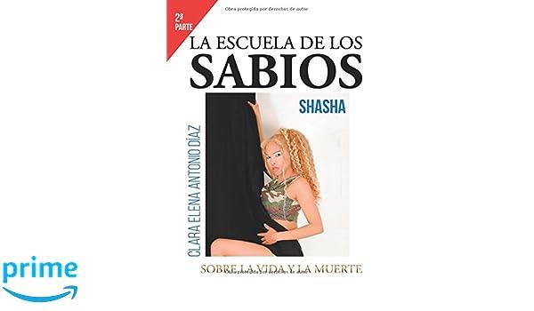 La escuela de los sabios, sobre la vida y la muerte (Spanish Edition): Shasha: 9788491753292: Amazon.com: Books
