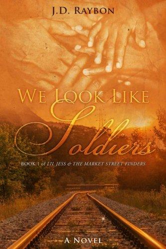 We Look Like Soldiers (Li'l Jess & The Market Street Finders) (Volume 1) pdf