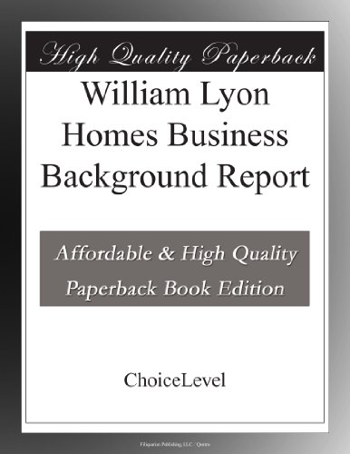 William Lyon Homes Business Background Report