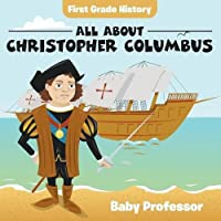 First Grade History: All About Christopher Columbus