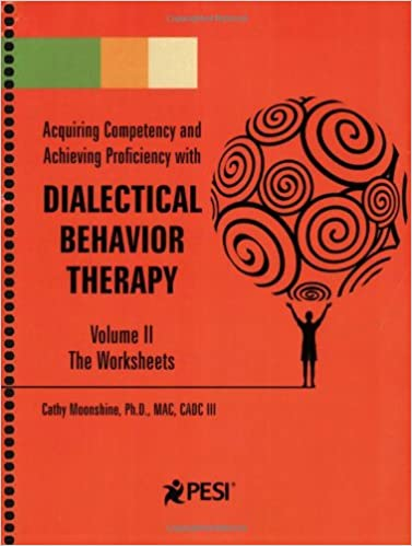 Dialectical Behavior Therapy: Volume 2 - Companion Worksheets ...
