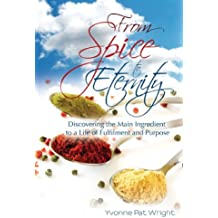 From Spice to Eternity by Yvonne Pat Wright (2010-05-14)