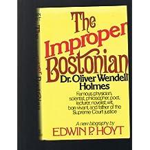 Improper Bostonian: Dr. Oliver Wendell Holmes
