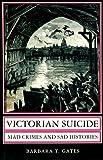 Victorian Suicide, Barbara T. Gates, 0691094373