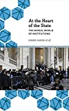 At the Heart of the State : The Moral World of Institutions, , 0745335594