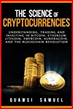img - for The Science of Cryptocurrencies: Understanding, Trading and Investing In Bitcoin, Ethereum, Litecoin, Emercoin, Auroracoin, and the Blockchain Revolution book / textbook / text book