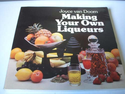 Making Your Own Liqueurs ()
