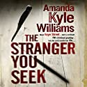 The Stranger You Seek Audiobook by Amanda Kyle Williams Narrated by Anne Marie Lee