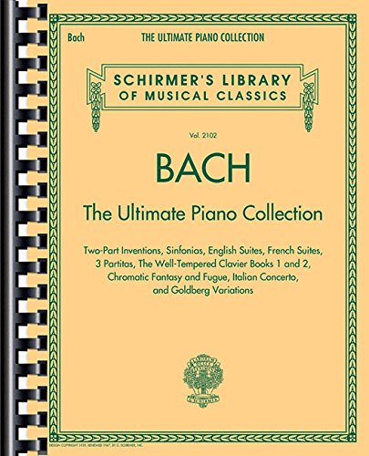 Download Bach: The Ultimate Piano Collection: Schirmer's Library of Musical Classics Vol. 2102 PDF