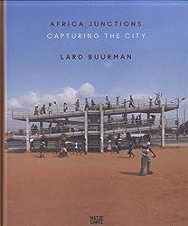 Lard Buurman: Africa Junctions: Capturing the City