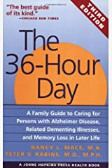 The 36-Hour Day: A Family Guide to Caring for Persons with Alzheimer Disease, Related Dementing Illnesses, and Memory Loss in Later Life Paperback