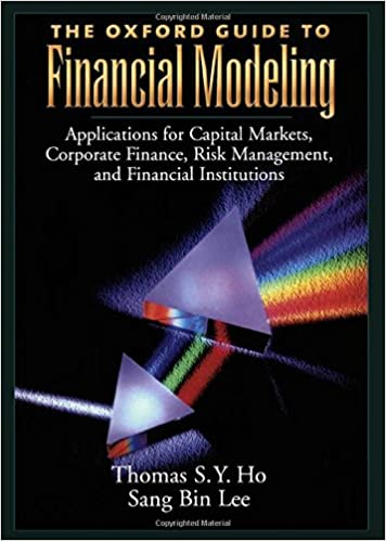 The Oxford Guide to Financial Modeling: Applications for