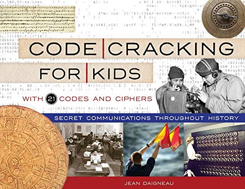 Book Cover: Code Cracking for Kids: Secret Communications Throughout History, with 21 Codes and Ciphers