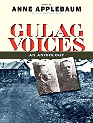 Gulag Voices: An Anthology (Yale Agrarian Studies Series)