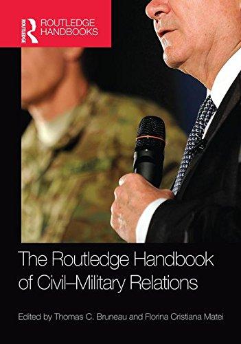 The Routledge Handbook of Civil-Military Relations (Routledge Handbooks)