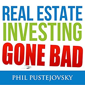 Real Estate Investing Gone Bad Audiobook