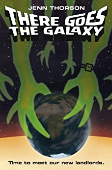 There Goes the Galaxy (English Edition) por [Thorson, Jenn]