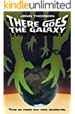 There Goes the Galaxy