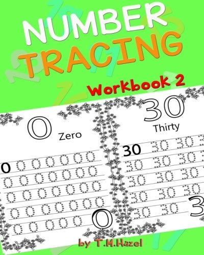 NUMBER TRACING WORKBOOK 2: Number Tracing Books for Kids Ages 3-5!: Learn Numbers From 0-30!!!