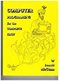 Computer Programming for the Complete Idiot, Donald H. McCunn, 0932538045