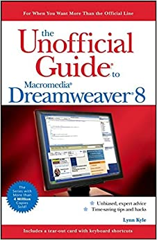 The Unofficial Guide to Macromedia Dreamweaver 8 (Unofficial Guide)
