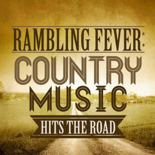 Rambling Fever: Country Music ...