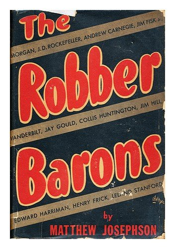 (The robber barons;: The great American capitalists, 1861-1901,)