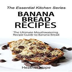 Banana Bread Recipes: The Ultimate Mouthwatering Recipe Guide to Banana Bread