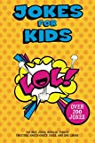 img - for Jokes for Kids: The Best Jokes, Riddles, Tongue Twisters, Knock-Knock jokes, and One liners for kids: Kids Joke books ages 7-9 8-12 book / textbook / text book