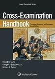Cross-Examination Handbook: Persuasion, Strategies, and Technique