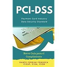 PCI DSS, Breve Guía para el Cumplimiento (Spanish Edition)