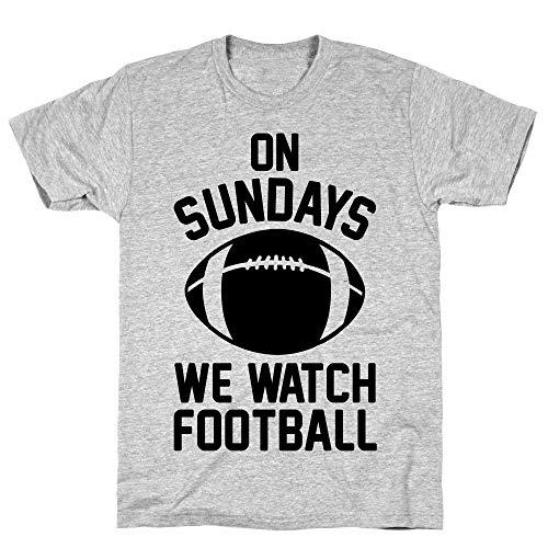 LookHUMAN On Sundays We Watch Football Medium Athletic Gray Men's Cotton Tee