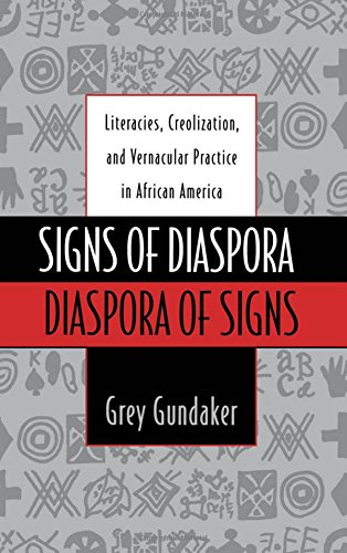 Signs of Diaspora/Diaspora of Signs: Literacies, Creolization, and Vernacular Practice in African America (Commonwealth
