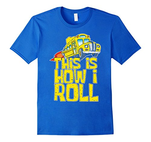 [Men's This is How I Roll T-Shirt Funny School Bus Driver Shirt XL Royal Blue] (Bus Driver Uniform Costume)