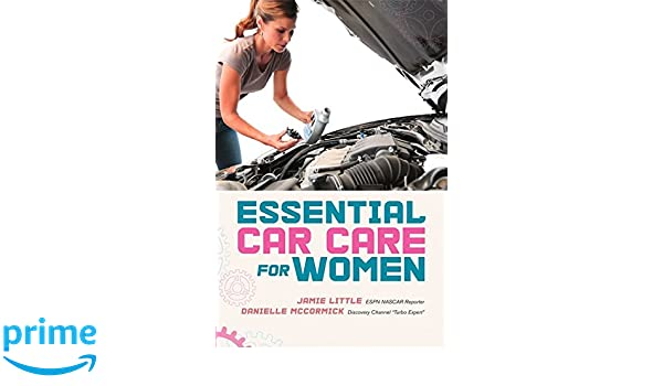 Essential Car Care for Women: Amazon.es: Danielle McCormick, Jamie Little: Libros en idiomas extranjeros