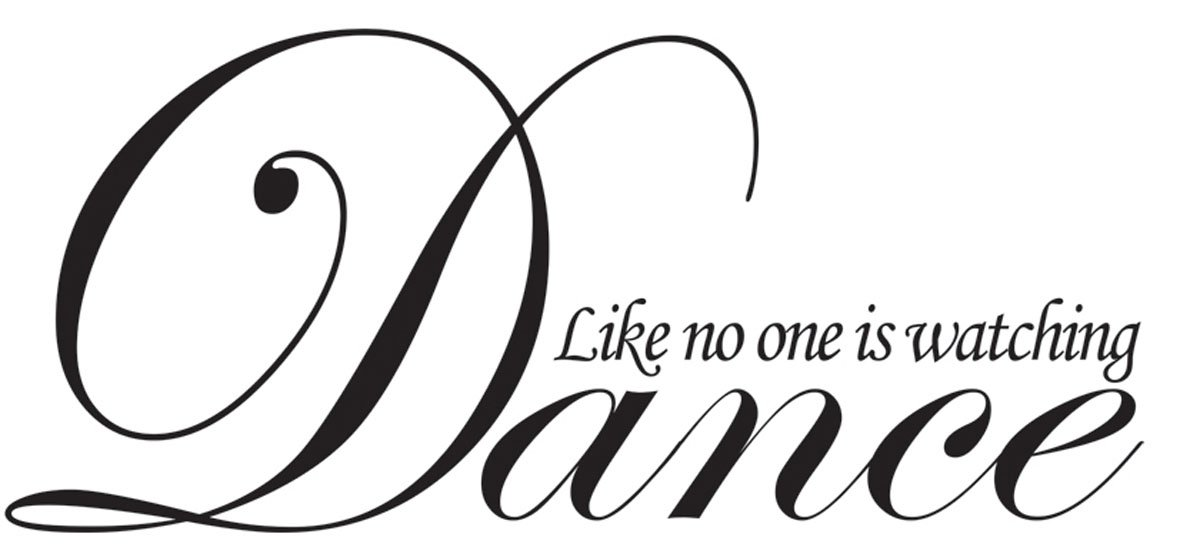 Dance No One Watching Wall Quote Art Sticker Home Interior Decor Decoration
