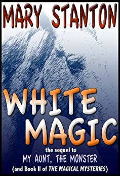 White Magic (The Magical Mysteries Book 2) by [Stanton, Mary]