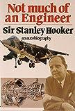Not Much of an Engineer, Stanley Hooker and Bill Gunston, 1560911573