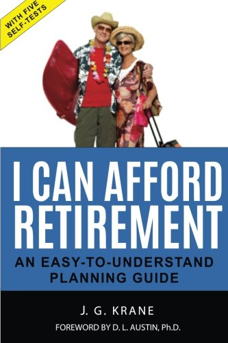 I Can Afford Retirement!: An Easy-To-Understand Planning Guide pdf epub