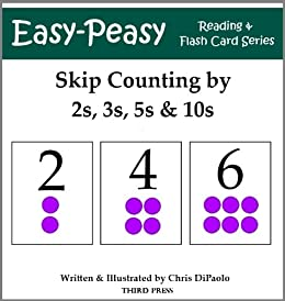 Skip Counting by 2s, 3s, 5s and 10s (Basic Math Concepts) (Easy-Peasy Math Flash Card Series) by [DiPaolo, Chris]
