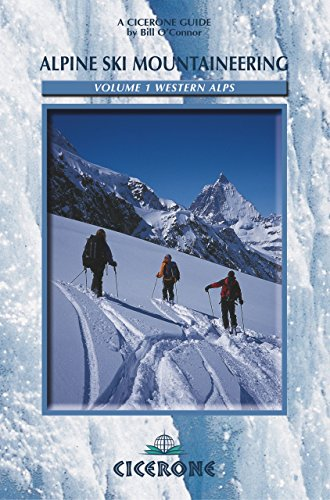 Alpina Tour Ski - Alpine Ski Mountaineering Vol 1 - Western Alps: Ski tours in France, Switzerland and Italy (Cicerone Winter and Ski Mountaineering)