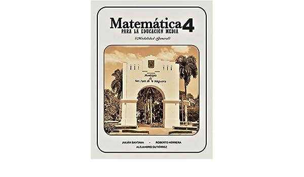 Amazon.com: Matematica 4 Para La Educacion Media: Modalidad General (Matematica Para La Educacion Media (Modalidad General)) (Spanish Edition) eBook: ...