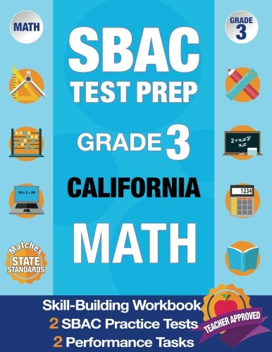 SBAC Test Prep Grade 3 CALIFORNIA Math: Workbook and 2 SBAC Practice Tests, CAASPP California Test Grade 3, CAASPP Practice Test, California Math Grade 3 (SBAC Test Prep Team) (Volume 2)