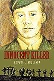 Innocent Killer, Robert Anderson, 159286712X