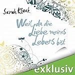 Weil du die Liebe meines Lebens bist | Sarah Kleck