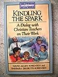 Kindling the Spark, David A. Sorenson and Barbara DeGrote-Sorensen, 0806626259