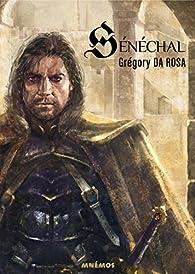 Sénéchal, tome 1 par Grégory Da Rosa