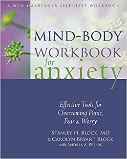 7dc57bdee4 Mind-Body Workbook for Anxiety  Effective Tools for Overcoming Panic ...