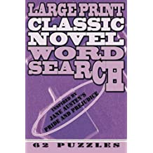 Large Print Classic Novel Word Search - Jane Austen's Pride and Prejudice: 62 Puzzles